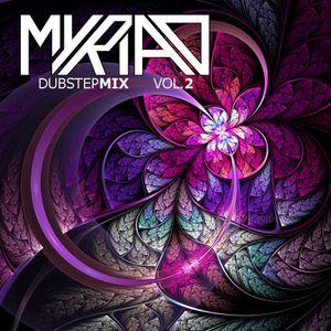 Myriad - Dubstep Mix Vol. 2