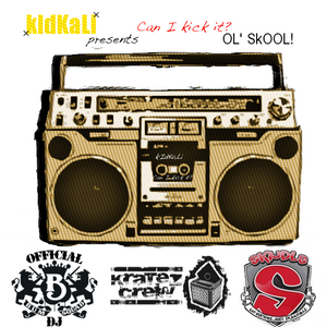 kidKaLi presents Can I Kick It? Ol'Skool!