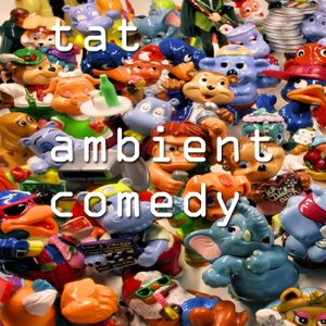 Ambient Comedy