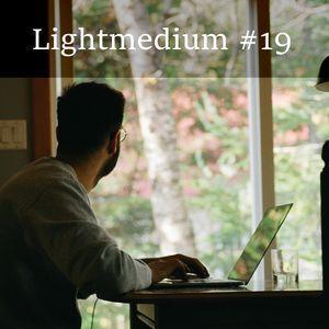 Lightmedium #19 - Allein. Zu zweit. Zu viel.