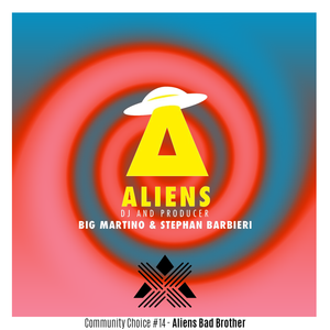 Community Choice #14 - Aliens Bad Brothers