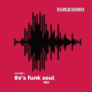 80's Funk Soul Mix: Volume 1