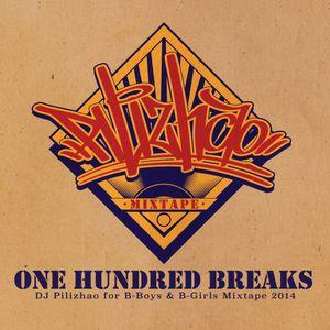 DJ Pilizhao - One Hundred Breaks Mixtape (2014)