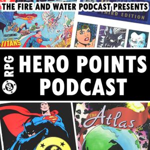 DC RPG: The Hero Points Podcast, Episode 2 - The Atlas of the DC Universe