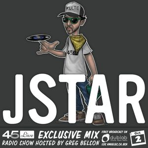 45 Live Radio Show pt. 119 with guest DJ JSTAR