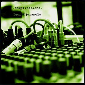 Dj Igor Djuranoly - Complications