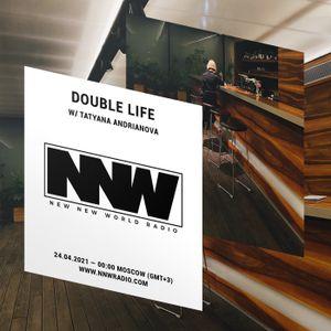 Double Life w/ Tatyana Andrianova - 24th April 2020
