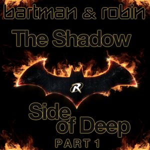 The Shadow Side of Deep - Part 1