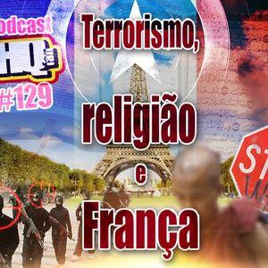 Podcast HQFan #129: Terrorismo, religião e França