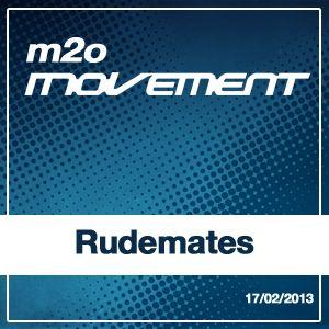 Rudemates - m2o Movement Mixtape 17022013