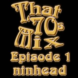 That '70s Mix - Episode 1