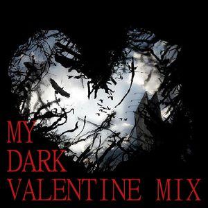 My Dark Valentine Mix