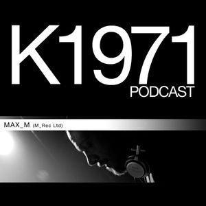 Max_M (M_Rec Ltd) K1971 Podcast 2011 (www.k1971.com)