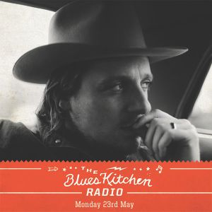 THE BLUES KITCHEN RADIO: 23 MAY 2016