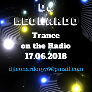 DJ Leonardo Trance on the Radio - Asylum Digital Radio 17.06.2018