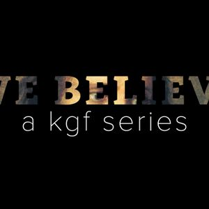 """We Believe Part 5 """"The Power of Together"""""""