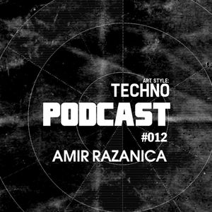 Art Style: Techno   Podcast #012 : Amir Razanica