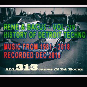 Rene & Bacus - VOL 219 - HISTORY OF DETROIT TECHNO MUSIC 1981-2018 (Dec 2018)
