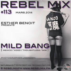 Rebel Mix #113 - ft Mild Bang (Mexico) & host Esther Benoit - Mar8.2014