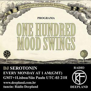 DJ Serotonin - One Hundred Mood Swings #64 - Originally broadcasted on 03-07-2017 @ deepland.com.br