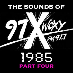 The Sounds of 97X WOXY, 1985 Pt. IV