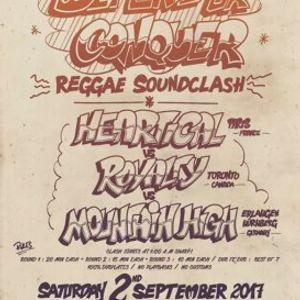 Hartical (fr)//Royalty (ca)/Mountain High (De) - Defend or Conquer Reggae SoundClash Sept17