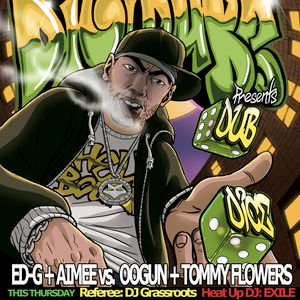 DUBDICE #4 (05-08-2010) : Aimee + Ed-G vs. Oogun + Tommy Flowers