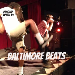 Dragged to Hell Volume 34 - Baltimore Beats