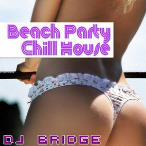 Beach Party Chill House