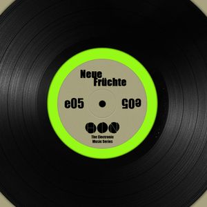 NEUE FRÜCHTE, Epix 05 (THE ELECTRONIC MUSIC SERIES) by AZAMD