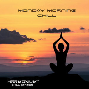 MondayMorning Chill by DJ Bauer for the Harmonium®Chill Station