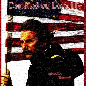 Dansînd cu Looπi IV - mixed by TorentE
