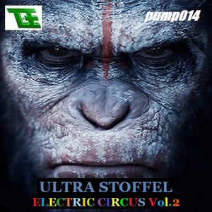 PUMP FICTION 014 *Electric Circus Vol.2* mixed by ULTRA STOFFEL (2015)