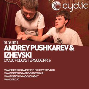 Cyclic Podcast Episode Nr 7 - Andrey Pushkarev & Izhevski - 01.06.2011