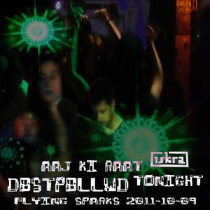 Aaj Ki Raat/Tonight: DBSTPBLLWD (Flying Sparks 2011-10-09)