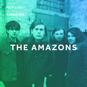 The Amazons - Friday 21st April 2017 - MCR Live Artist Takeover