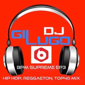 BPM Supreme EP3 (Reggaeton, Hip Hop, Top 40 MIX)