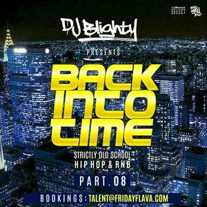 #BackIntoTime Part.08 // Strictly Old School Hip Hop & R&B // Instagram: djblighty