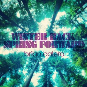 Winter Back Spring Forward Vol. 2 Mixed Live By Brian Calero