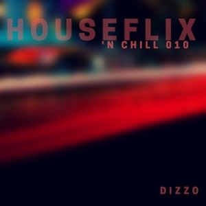 DIZZO - HOUSEFLIX 'N CHILL 010