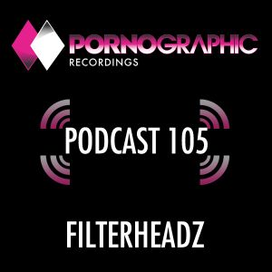 Pornographic Podcast 105 with Filterheadz