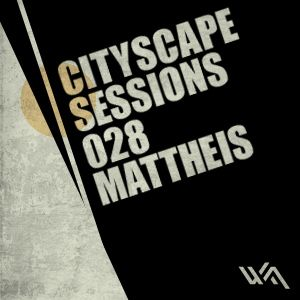 Cityscape Sessions 028: Mattheis