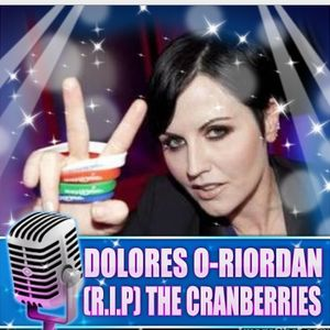 A Tribute Mix to Dolores O'Riordan of The Cranberries . R.I.P