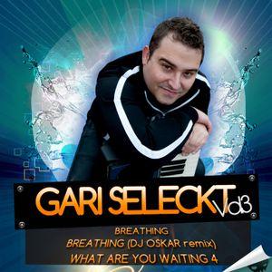 Gari Seleckt - Breathing Dj Oskar remix  ( O-Mode Records )