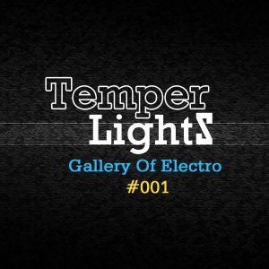 TemperLights Presents Gallery Of Electro #001