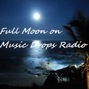 Full Moon on Music Drops Radio