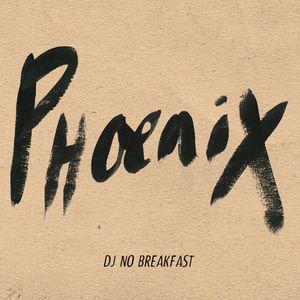 DJ No Breakfast - PHOENIX