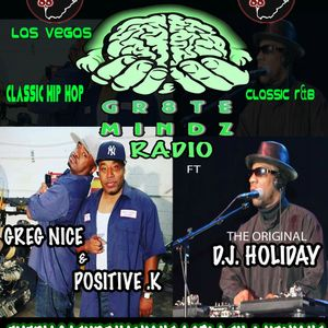 GR8TE MINDZ RADIO SHOW #1 VOLUME 1  10-21-17  GREG NICE POSITIVE K FT THE ORIGINAL DJ HOLIDAY KCEPFM