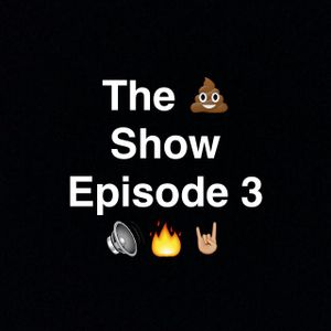 The Shit Show Episode 3