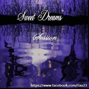 Sweet Dreams Session - EXU